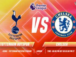 Tottenham vs Chelsea Start time and Venue